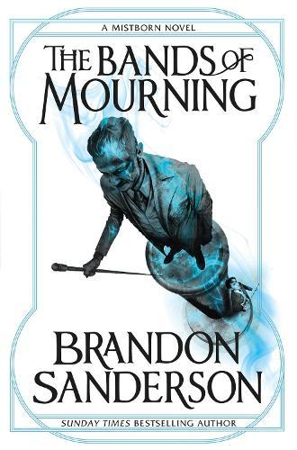 The Bands of Mourning: AMistbornNovel