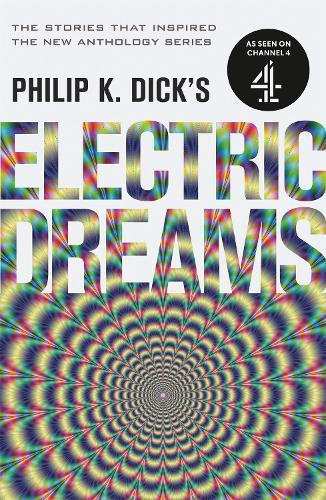 Philip K. Dick's Electric Dreams:Volume1