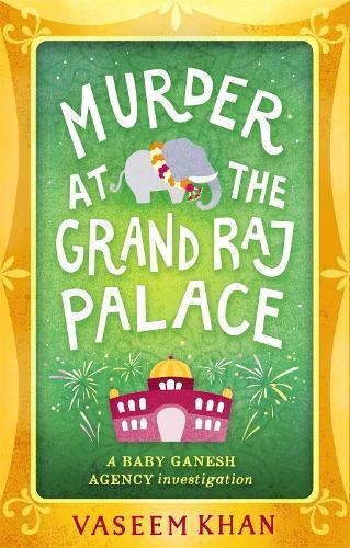 Murder at the Grand Raj Palace: Baby Ganesh AgencyBook4