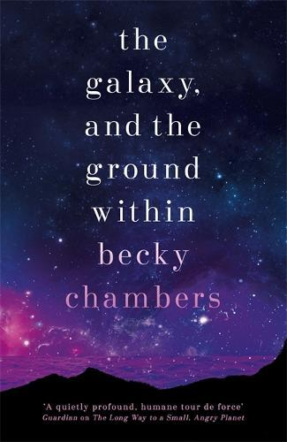 The Galaxy, and the Ground Within (Wayfarers,Book4)