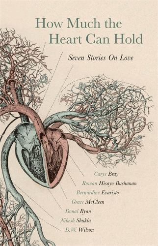 How Much the Heart Can Hold: Seven StoriesonLove