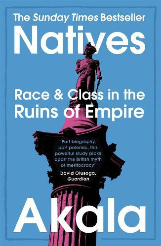 Natives: Race and Class in the RuinsofEmpire