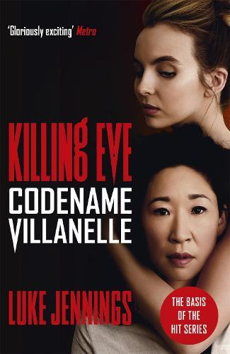 Killing Eve: Codename Villanelle (Villanelle Book 1)