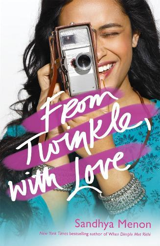 From Twinkle, With Love: The funny heartwarming romcom from the bestselling author of When Dimple Met Rishi