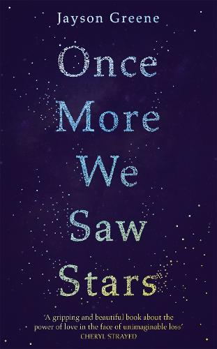 Once More We Saw Stars: A Memoir of Life and Love After Unimaginable Loss - as listed in Time's 100 Must-Read Books of 2019
