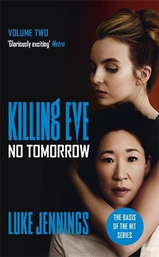 Killing Eve: No Tomorrow (Villanelle Book 2)