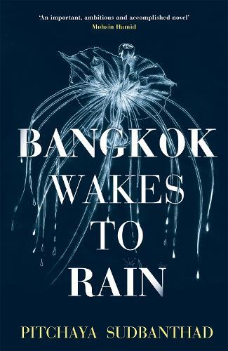 Bangkok Wakes to Rain: Shortlisted for the 2020 Edward Stanford 'Fiction with a Sense of Place' award