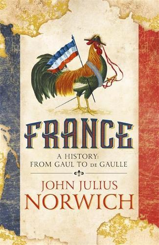 France: A History from Gaul to de Gaulle