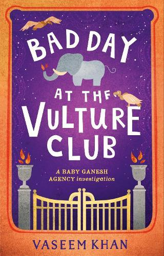 Bad Day at the Vulture Club (Baby Ganesh Agency, Book 5)