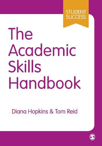 The Academic Skills Handbook: Your Guide to Success in Writing, Thinking and Communicating at University