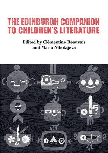 The Edinburgh Companion toChildren'sLiterature