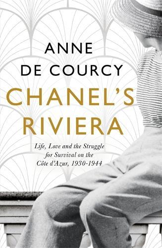 Chanel's Riviera: Peace and War on the Cote d'Azur