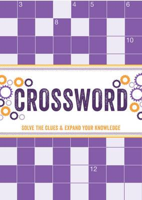 Crossword: Solve the Clues & Expand Your Knowledge by Parragon Books Ltd