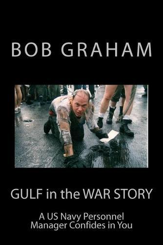 Gulf in the War Story: A US Navy Personnel Manager ConfidesinYou