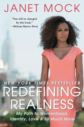 Redefining Realness: My Path to Womanhood, Identity, Love & SoMuchMore