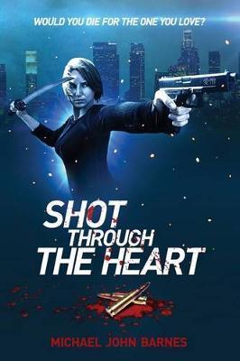 Shot ThroughTheHeart