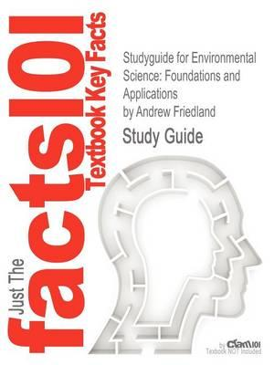 Studyguide for Environmental Science: Foundations and Applications by Friedland, Andrew,ISBN9781429240291