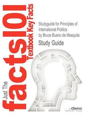 Studyguide for Principles of International Politics by Mesquita,ISBN9780872895980