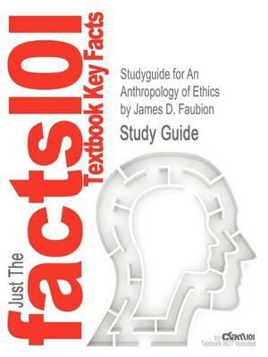 Studyguide for an Anthropology of Ethics by Faubion, James D., ISBN 9781107004948
