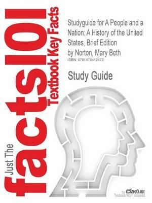 Studyguide for a People and a Nation: A History of the United States, Brief Edition by Norton, Mary Beth,ISBN9780547175584