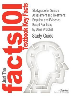 Studyguide for Suicide Assessment and Treatment: Empirical and Evidence-Based Practices by Worchel, Dana,ISBN9780826116987