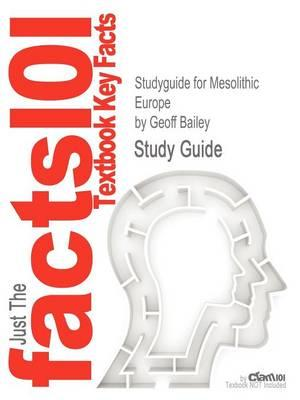Studyguide for Mesolithic Europe by Bailey, Geoff, ISBN 9780521147972