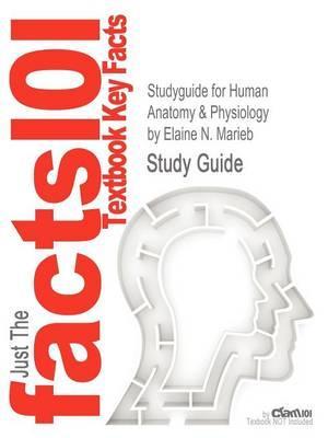 Studyguide for Human Anatomy & Physiology by Marieb, Elaine N.,ISBN9780805395914