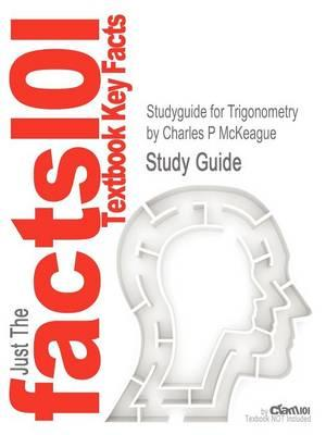 Studyguide for Trigonometry by McKeague, Charles P,ISBN9781111826857