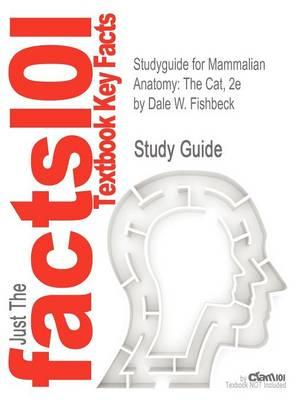 Studyguide for Mammalian Anatomy: The Cat, 2e by Fishbeck, Dale W., ISBN 9780895826831