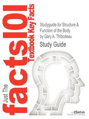 Studyguide for Structure & Function of the Body by Thibodeau, Gary A.,ISBN9780323077224