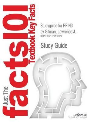 Studyguide for Pfin3 by Gitman, Lawrence J.,ISBN9781285082578