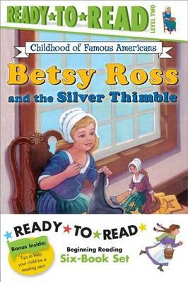 Childhood of Famous Americans Ready-To-Read Value Pack #2: Abigail Adams; Amelia Earhart; Clara Barton; Annie Oakley Saves the Day; Helen Keller and the Big Storm; Betsy Ross and theSilverThimble
