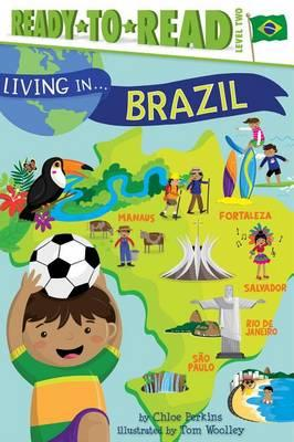 Living in . . . Brazil: Ready-To-ReadLevel2