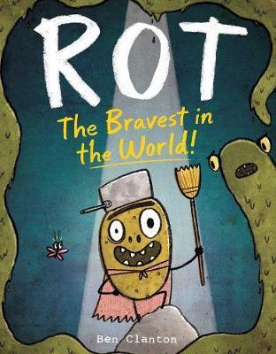 Rot, the Bravest intheWorld!
