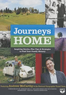 Journeys Home: Inspiring Stories, Plus Tips and Strategies to Find YourFamilyHistory