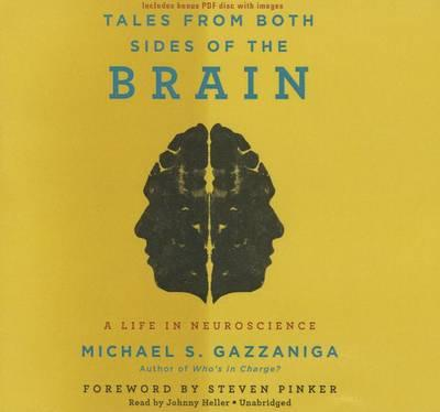Tales from Both Sides of the Brain Lib/E: A Life in Neuroscience