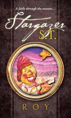 Stargazer S.T.: A Fable Through the Seasons...