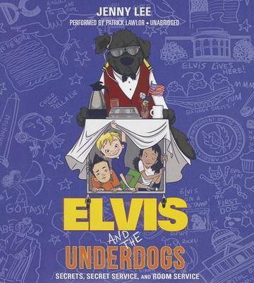 Elvis and the Underdogs: Secrets, Secret Service, andRoomService