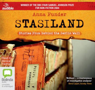 Stasiland: Stories from Behind the Berlin Wall (Audiobook)