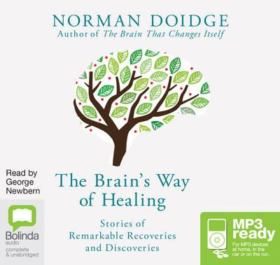 The Brain's Way of Healing: Stories of Remarkable RecoveriesandDiscoveries