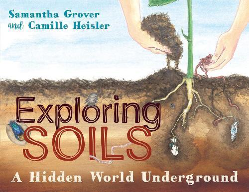 Exploring Soils: A Hidden World Underground