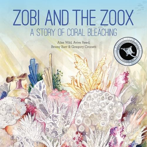 Zobi and the Zoox: A Story ofCoralBleaching
