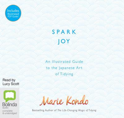Spark Joy: A Guide to the Japanese Art of Tidying