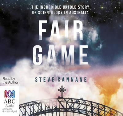 Fair Game: The Incredible Untold Story of ScientologyinAustralia