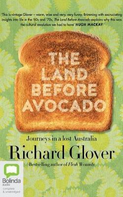 The Land Before Avocado: Journeys in aLostAustralia