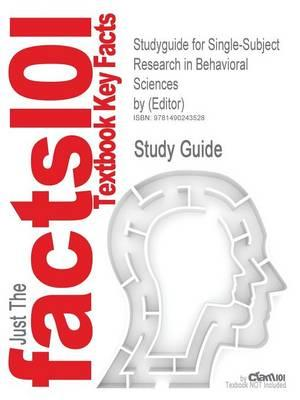 Studyguide for Single-Subject Research in Behavioral Sciences by (Editor), ISBN 9780805862775
