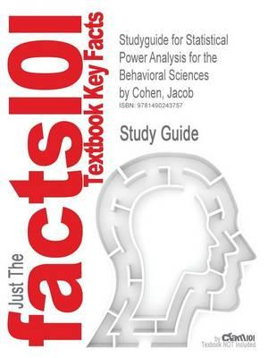 Studyguide for Statistical Power Analysis for the Behavioral Sciences by Cohen, Jacob,ISBN9780805802832