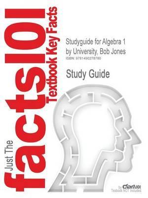 Studyguide for Algebra 1 by University, Bob Jones, ISBN 9781606820452