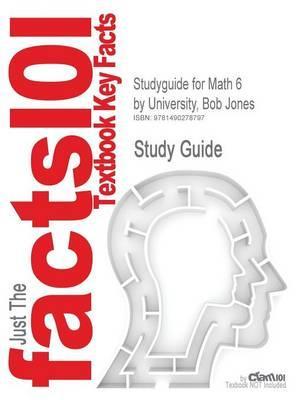 Studyguide for Math 6 by University, Bob Jones, ISBN 9781606821121