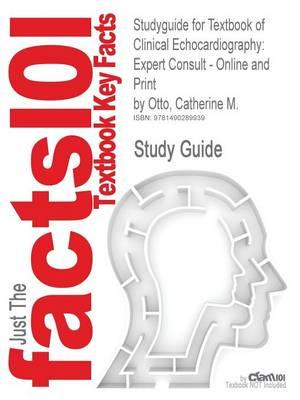 Studyguide for Textbook of Clinical Echocardiography: Expert Consult - Online and Print by Otto, Catherine M.,ISBN9781455728572
